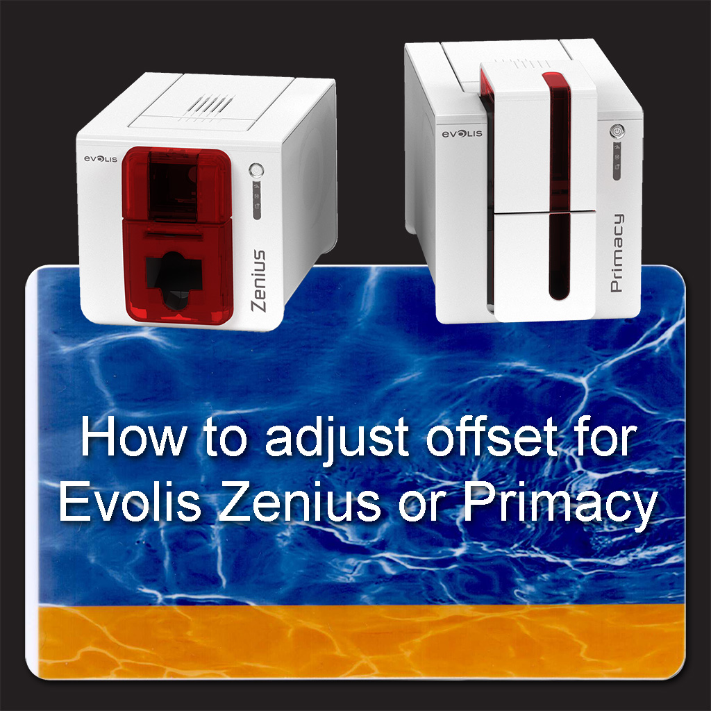 How to adjust offset for the Evolis Zenius or Primacy