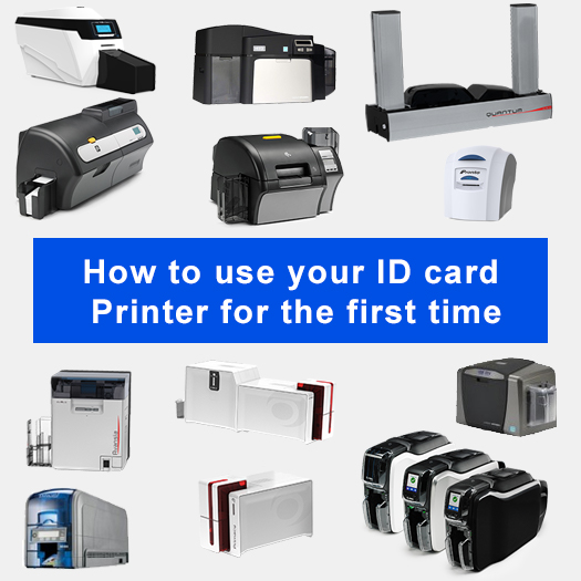 Updated - How to use your ID card Printer for the first time