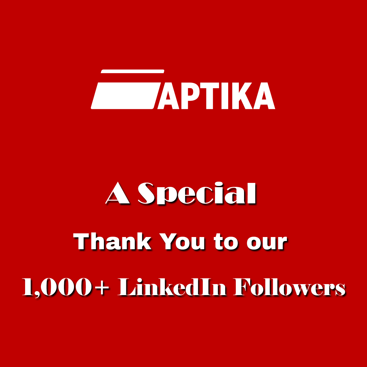 A Special Thank You to our 1,000+ LinkedIn Followers
