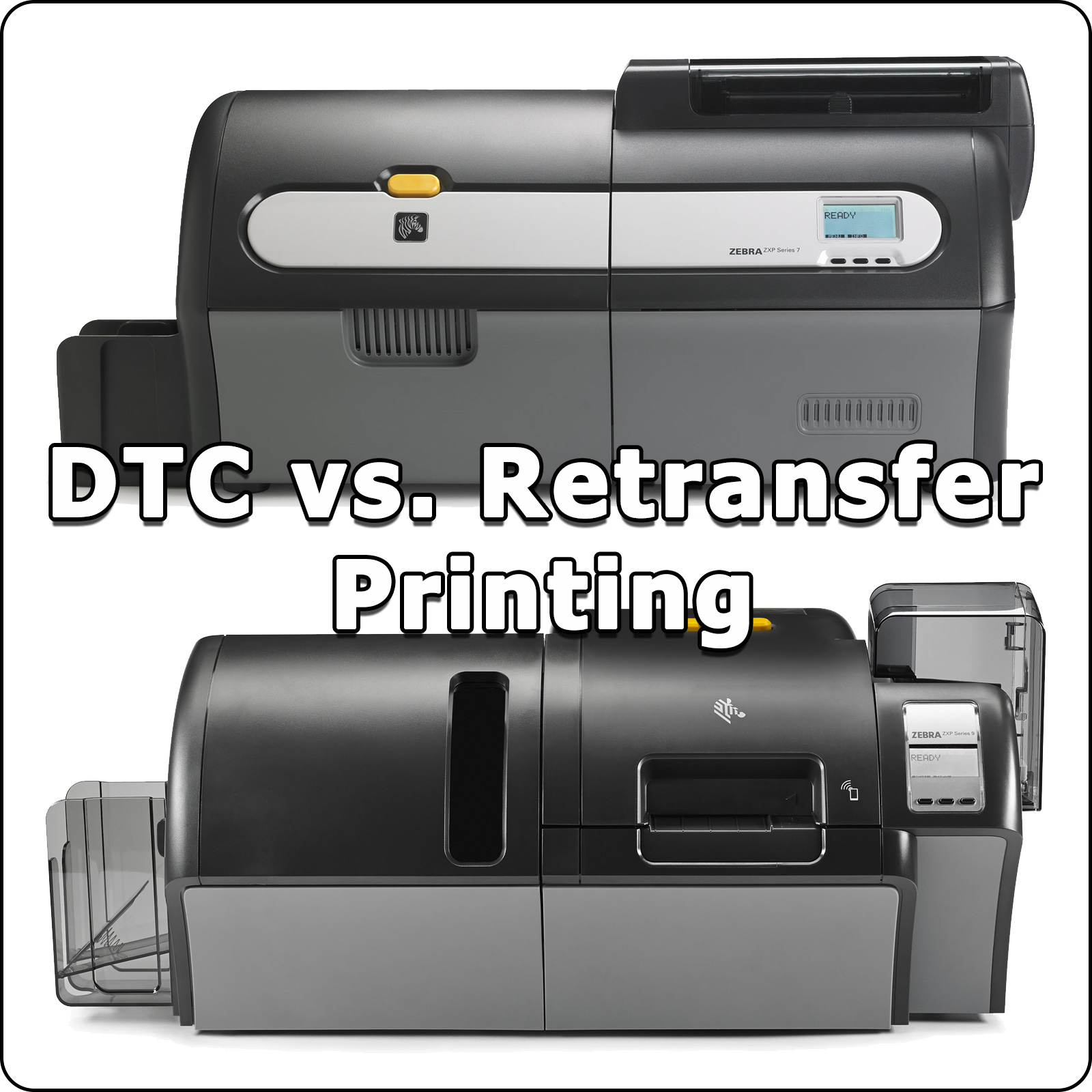 Direct-to-Card or Retransfer: Which Card Printer Is Right for Your Application?